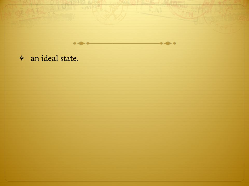 an ideal state.