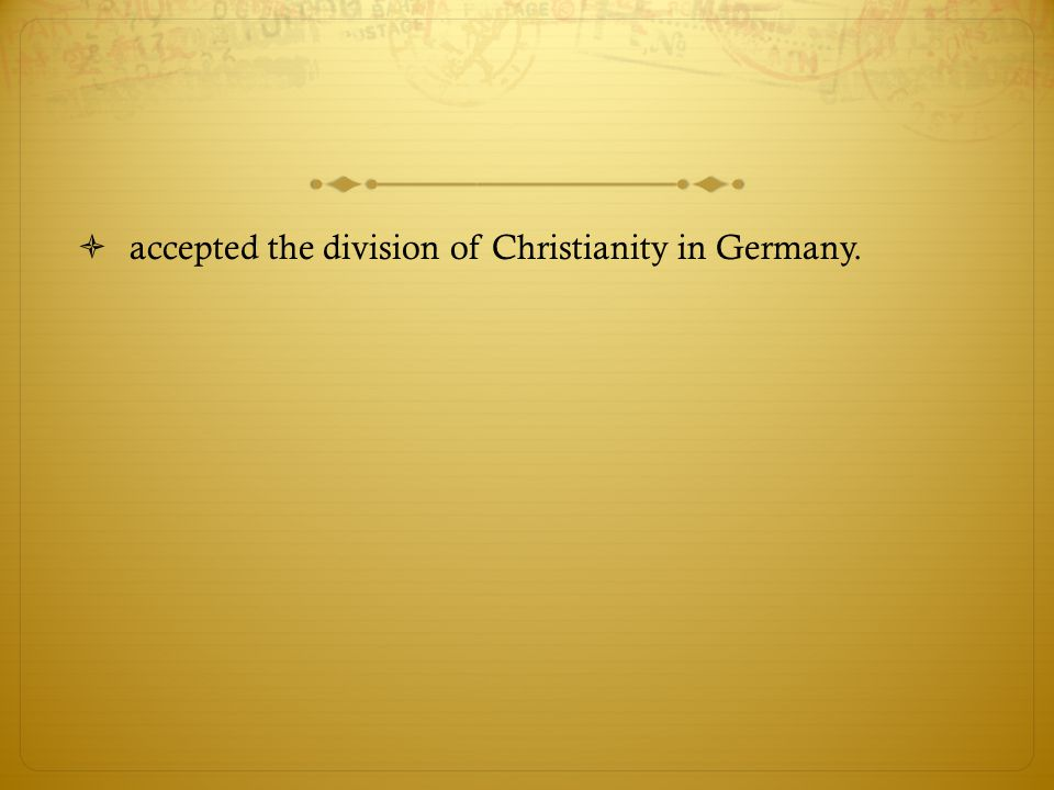 accepted the division of Christianity in Germany.
