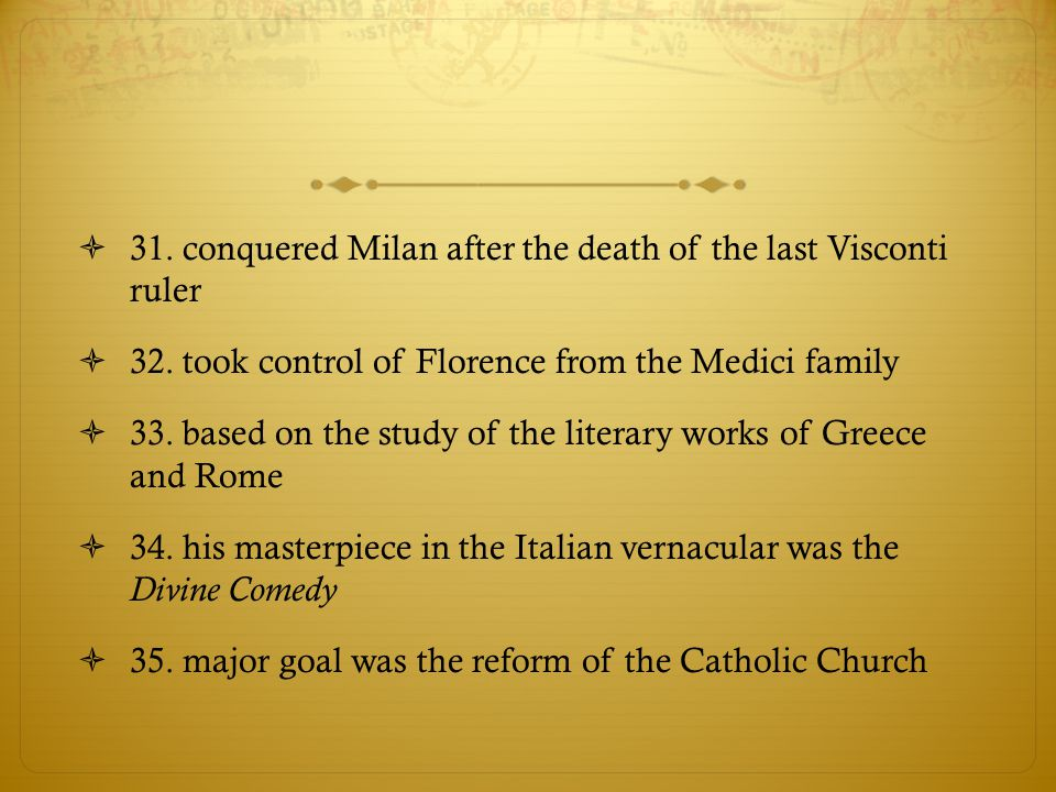 31. conquered Milan after the death of the last Visconti ruler