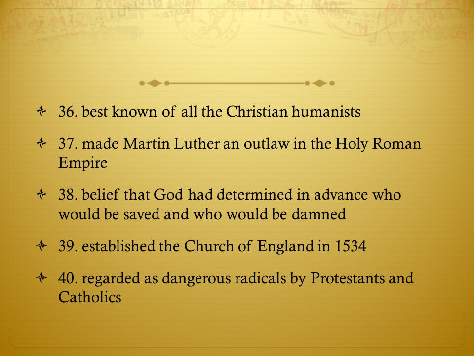 36. best known of all the Christian humanists