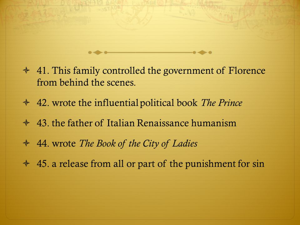 41. This family controlled the government of Florence from behind the scenes.
