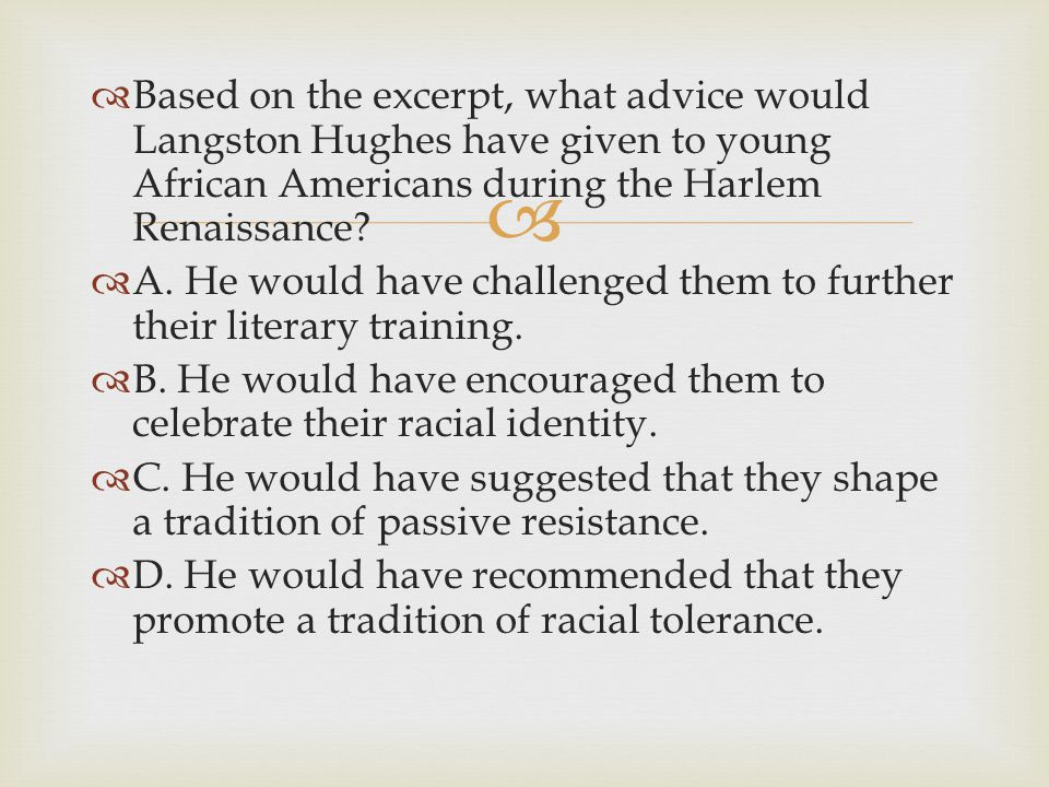 Based on the excerpt, what advice would Langston Hughes have given to young African Americans during the Harlem Renaissance