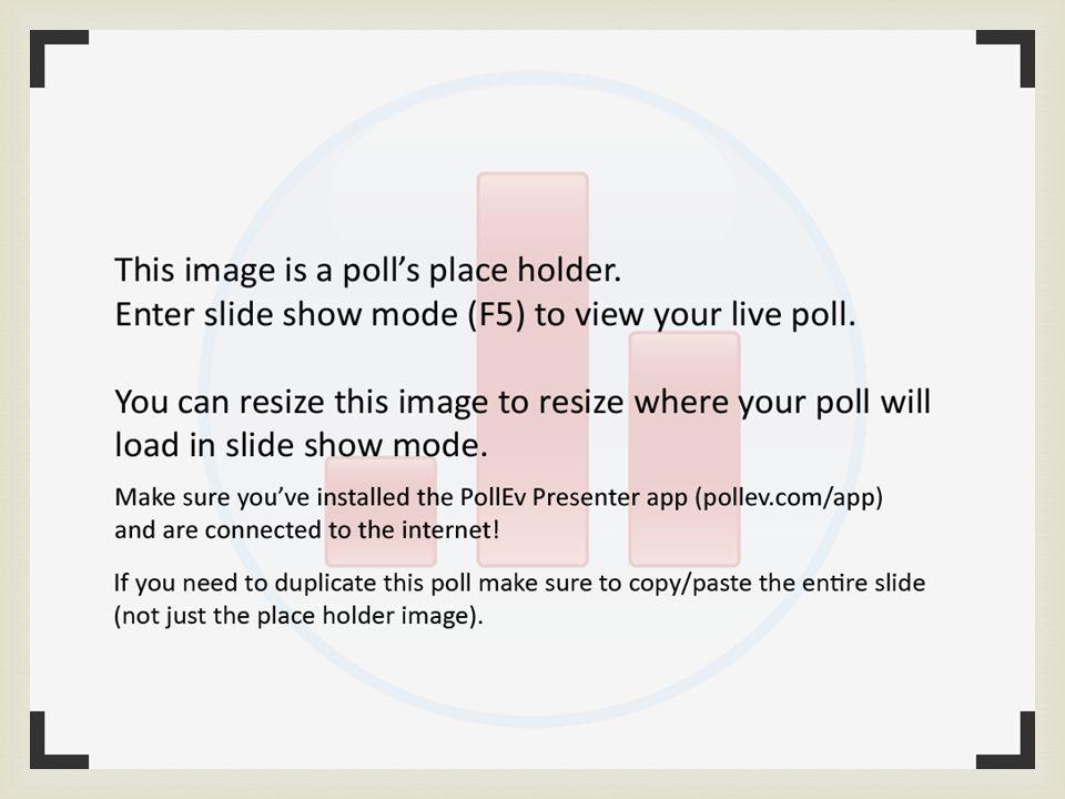 http://www.polleverywhere.com/multiple_choice_polls/n2klr7jjwRtooHC