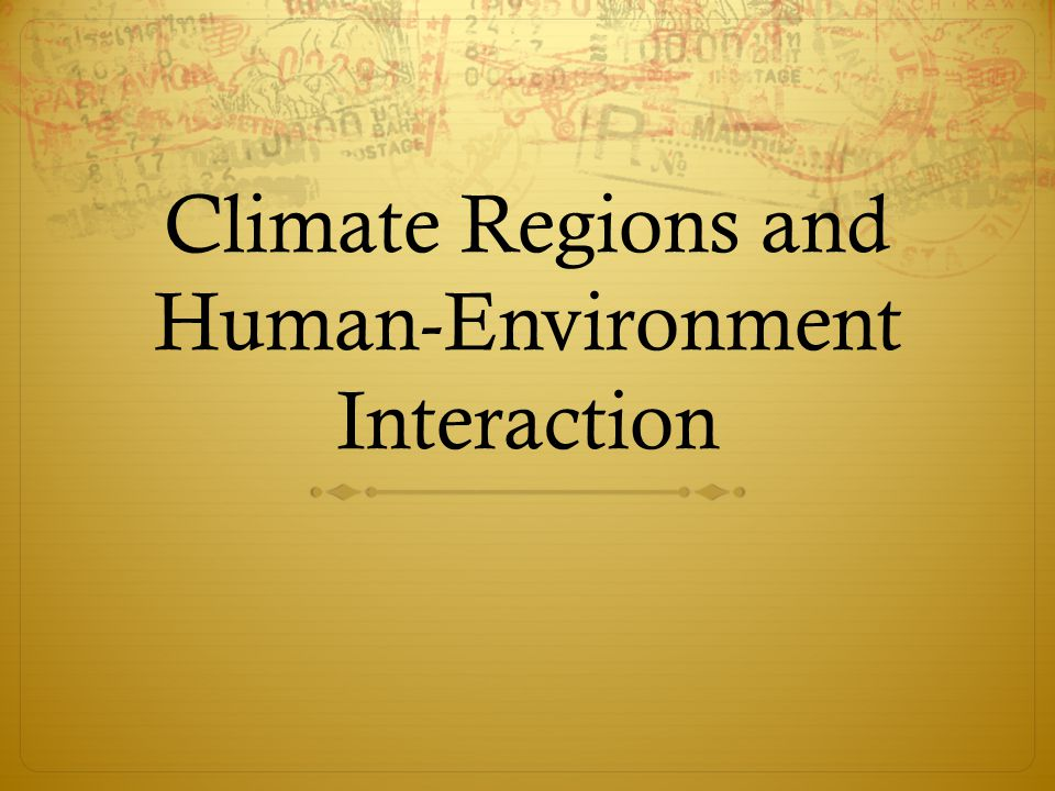 Climate Regions and Human-Environment Interaction
