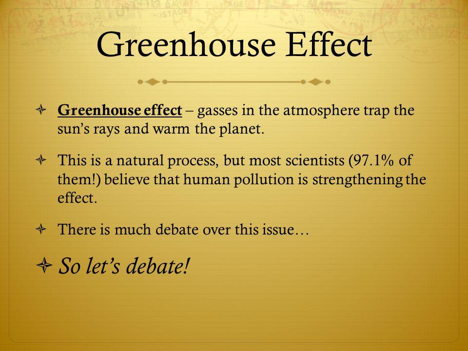 Greenhouse Effect So let's debate!