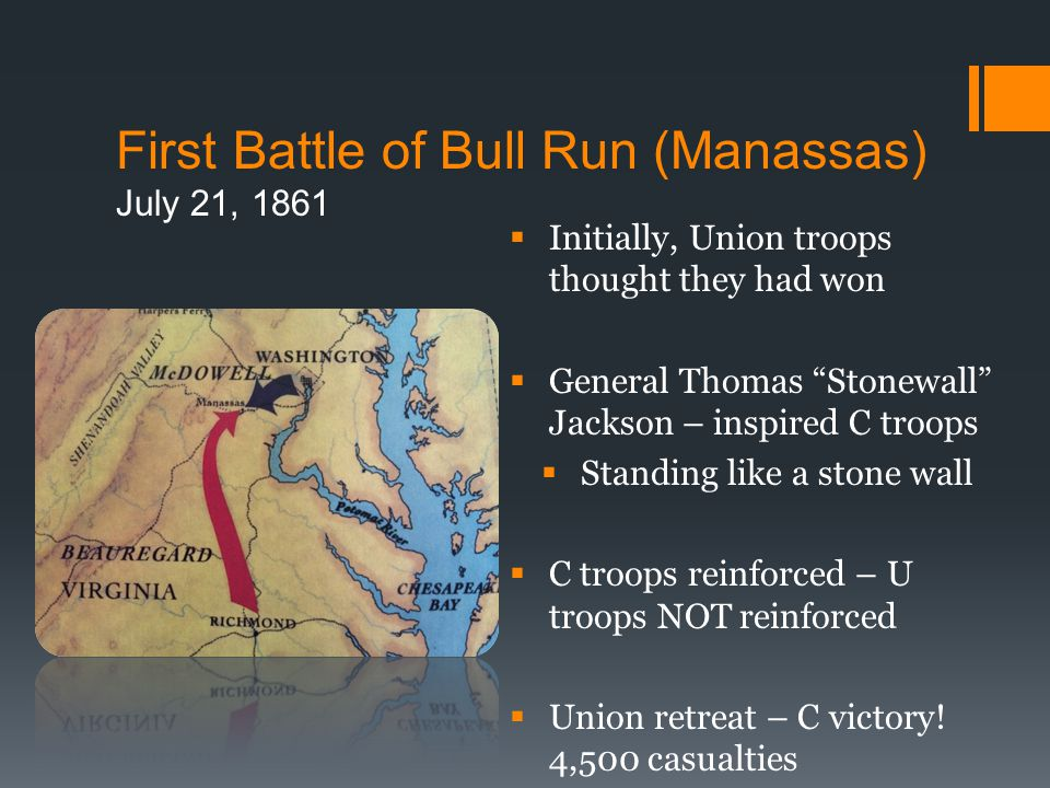 First Battle of Bull Run (Manassas) July 21, 1861