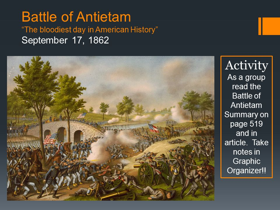 Battle of Antietam The bloodiest day in American History September 17, 1862