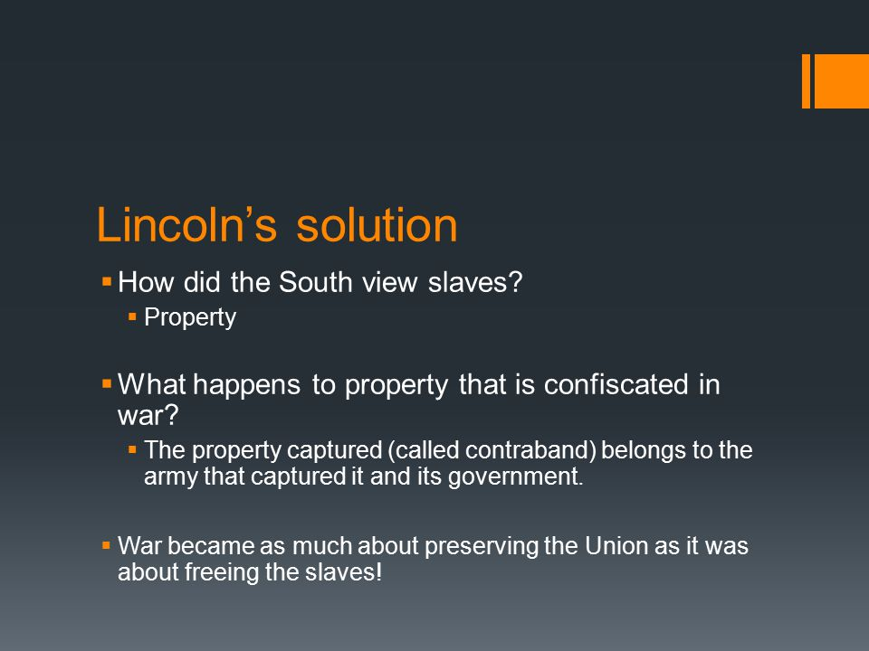 Lincoln's solution How did the South view slaves
