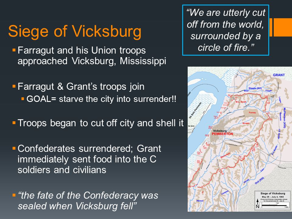 Siege of Vicksburg We are utterly cut off from the world, surrounded by a circle of fire.