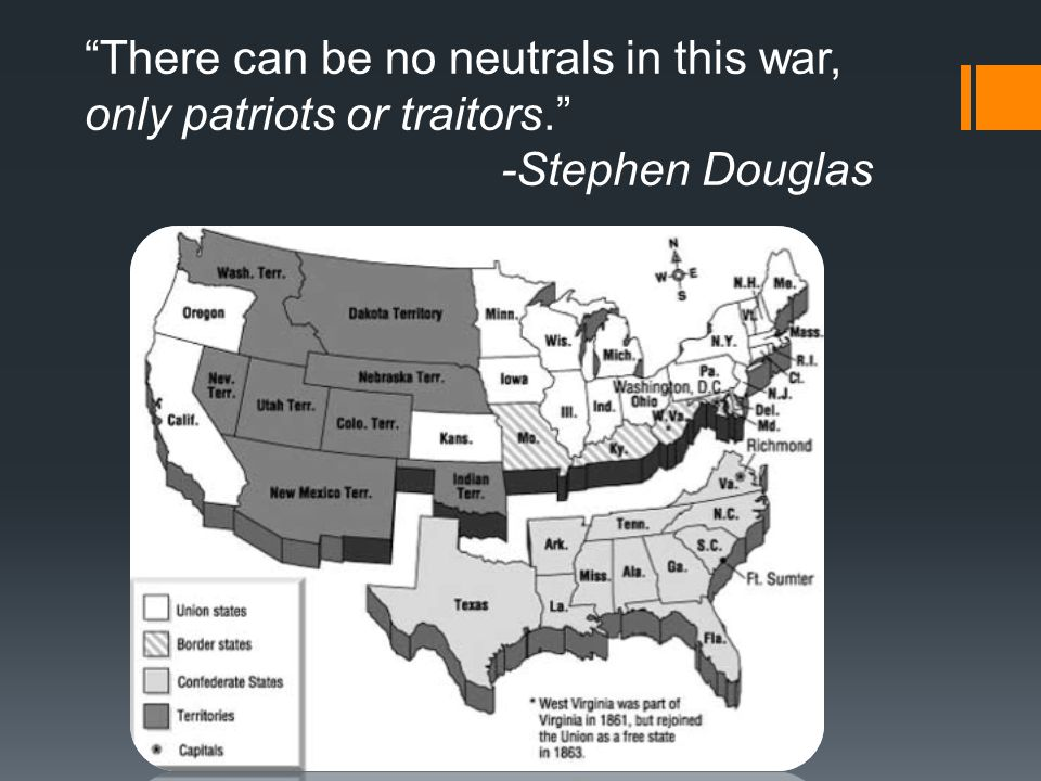 There can be no neutrals in this war, only patriots or traitors.