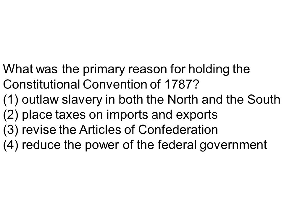 What was the primary reason for holding the Constitutional Convention of 1787