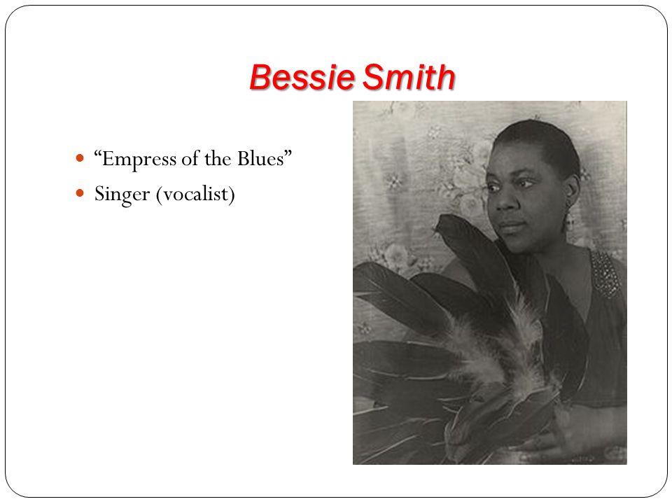 Bessie Smith Empress of the Blues Singer (vocalist)