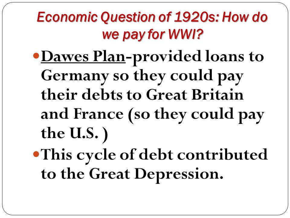 Economic Question of 1920s: How do we pay for WWI
