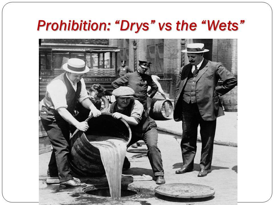 Prohibition: Drys vs the Wets