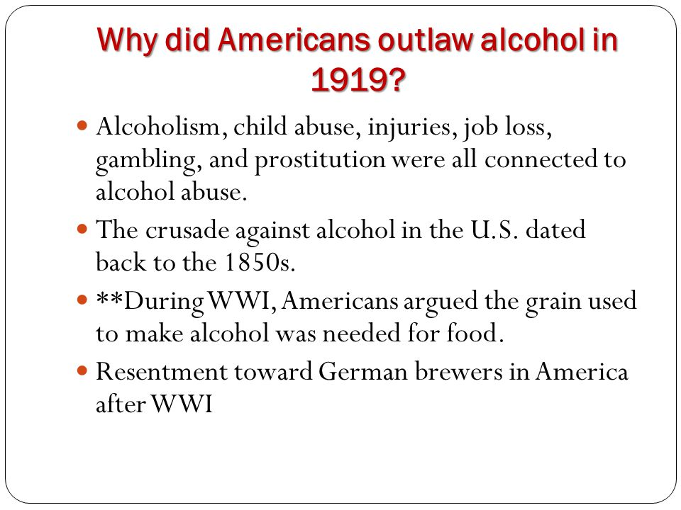 Why did Americans outlaw alcohol in 1919
