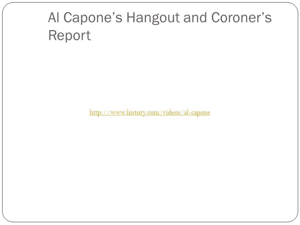 Al Capone's Hangout and Coroner's Report