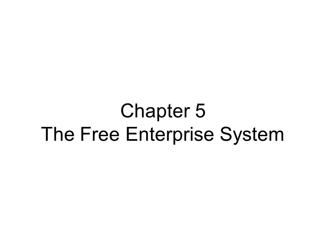 Chapter 5 The Free Enterprise System