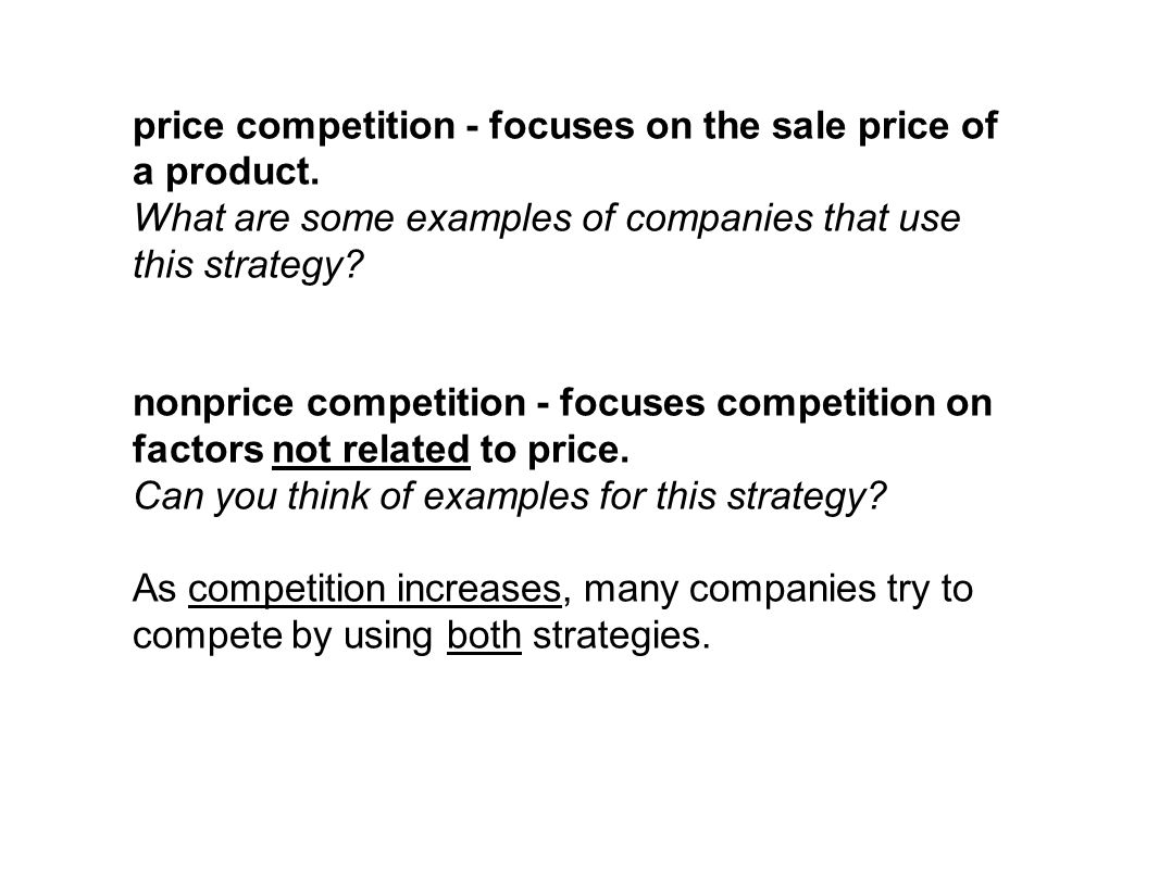 price competition - focuses on the sale price of a product.