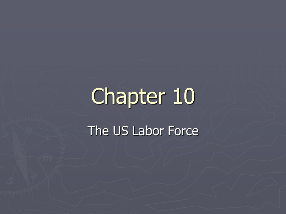 Chapter 10 The US Labor Force