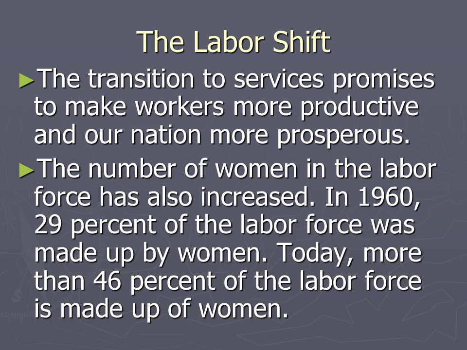 The Labor Shift The transition to services promises to make workers more productive and our nation more prosperous.