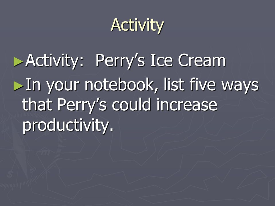 Activity Activity: Perry's Ice Cream.
