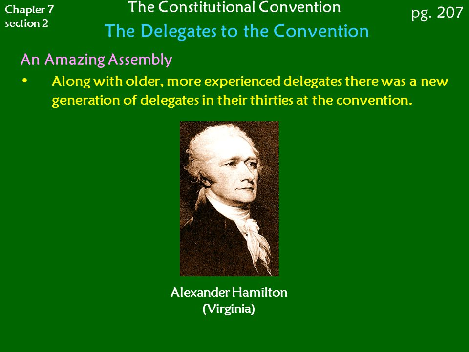The Constitutional Convention The Delegates to the Convention