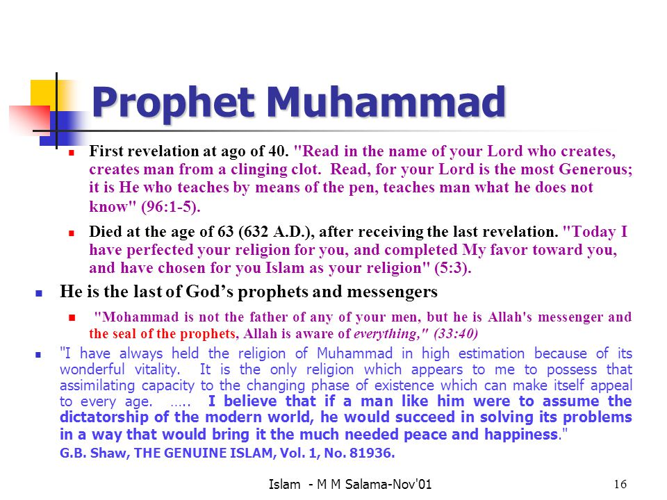 Prophet Muhammad He is the last of God's prophets and messengers