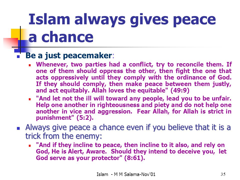 Islam always gives peace a chance