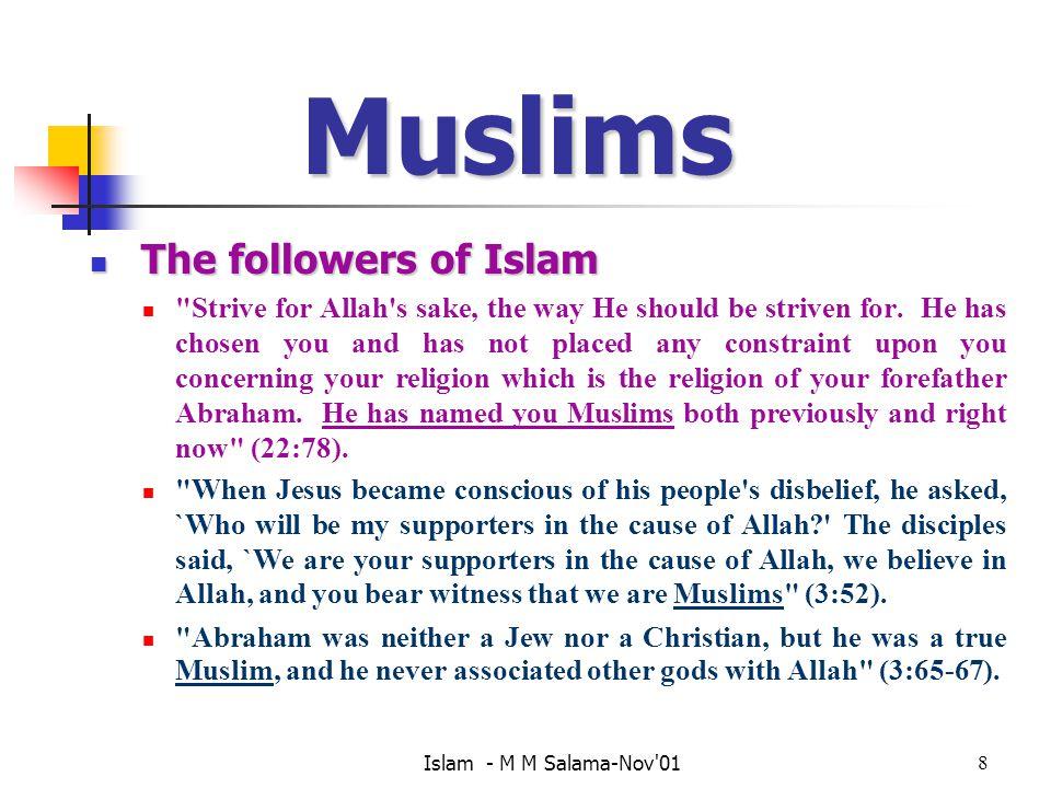 Muslims The followers of Islam