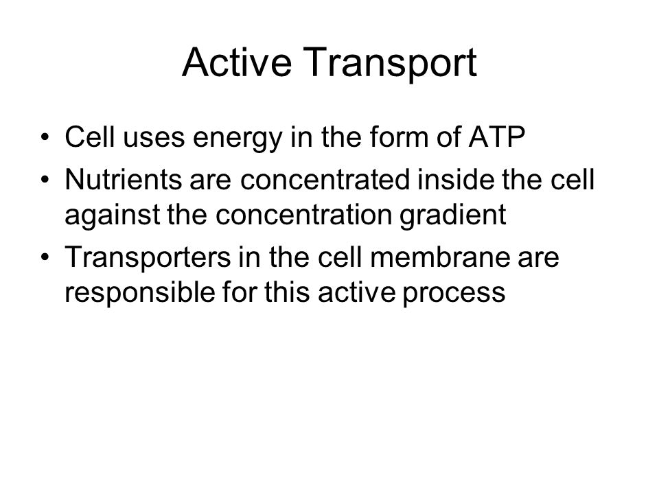 Active Transport Cell uses energy in the form of ATP