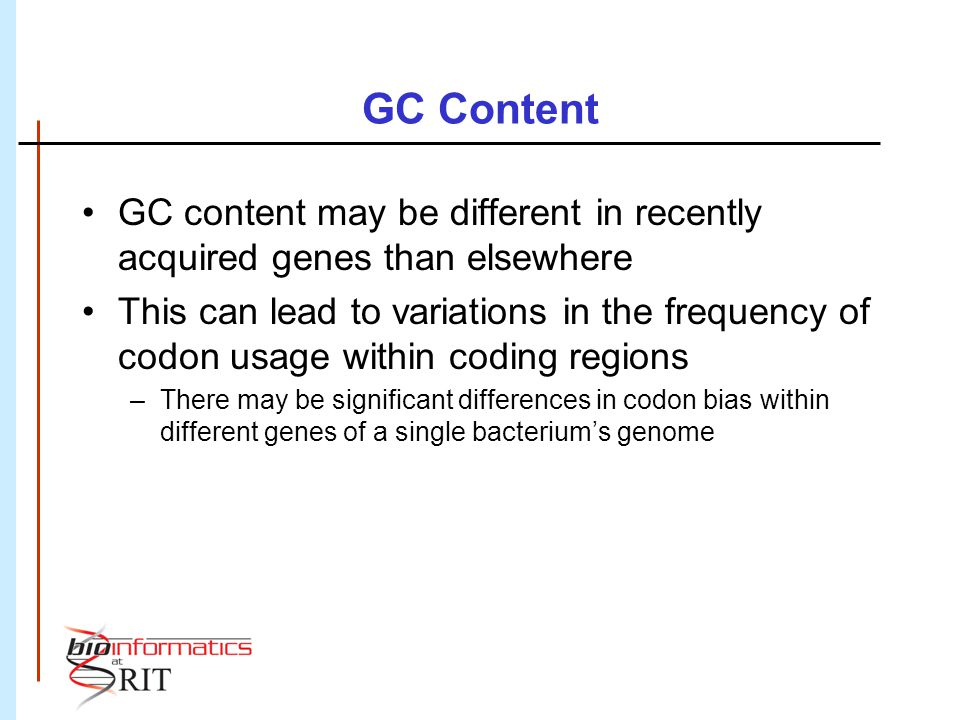 GC Content GC content may be different in recently acquired genes than elsewhere.