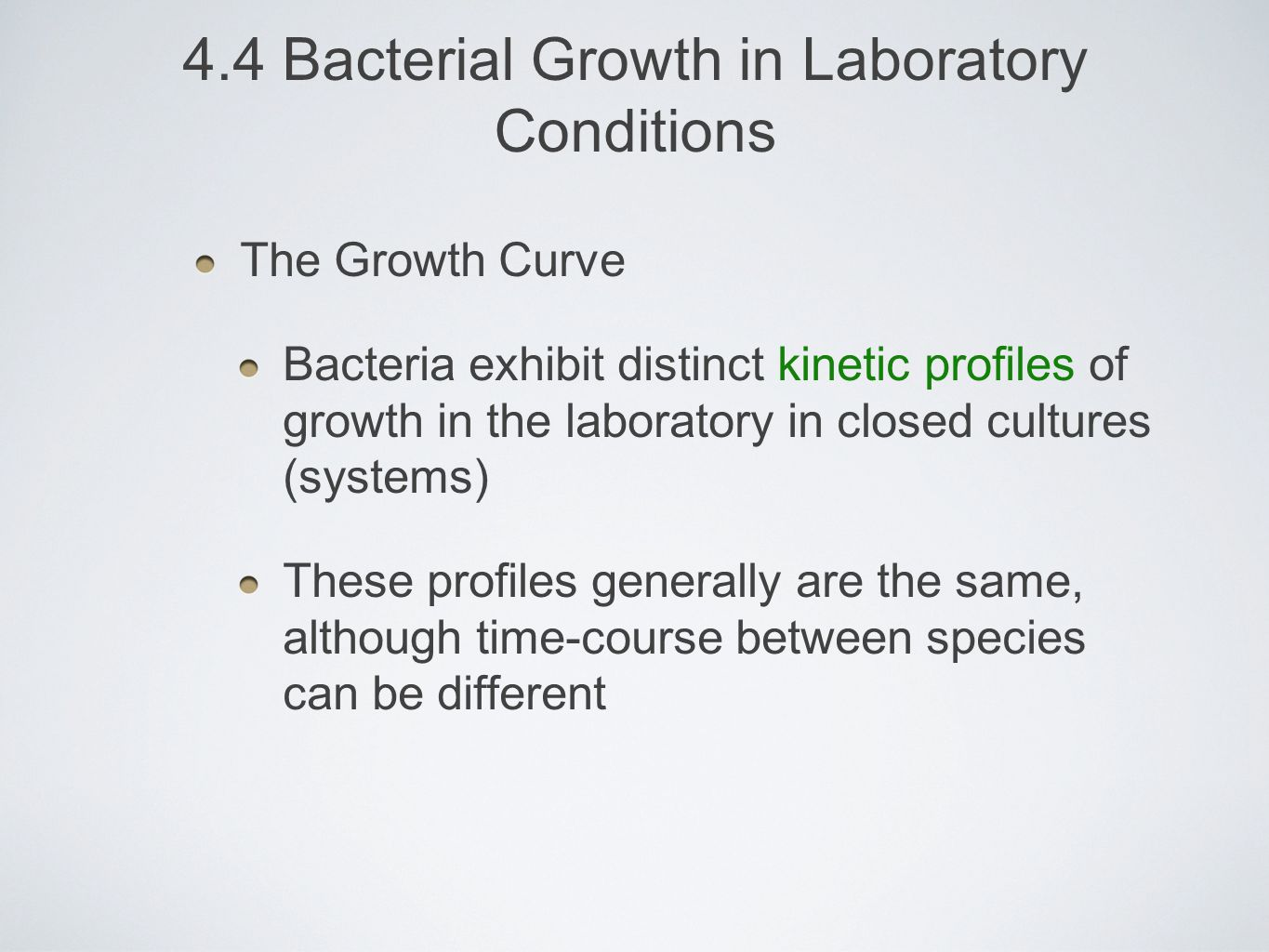 4.4 Bacterial Growth in Laboratory Conditions