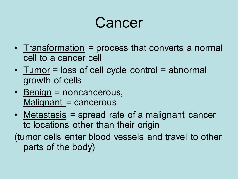 Cancer Transformation = process that converts a normal cell to a cancer cell. Tumor = loss of cell cycle control = abnormal growth of cells.
