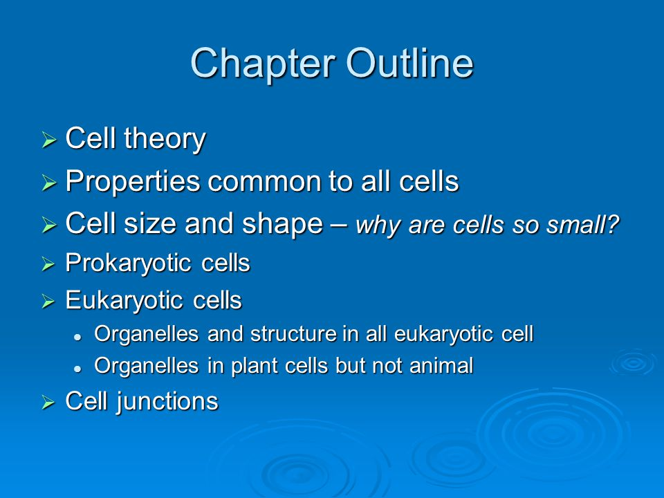 Chapter Outline Cell theory Properties common to all cells