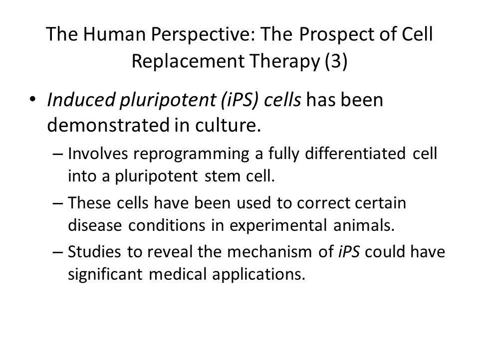 The Human Perspective: The Prospect of Cell Replacement Therapy (3)