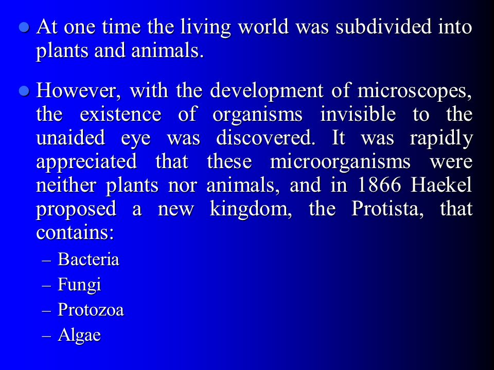 At one time the living world was subdivided into plants and animals.