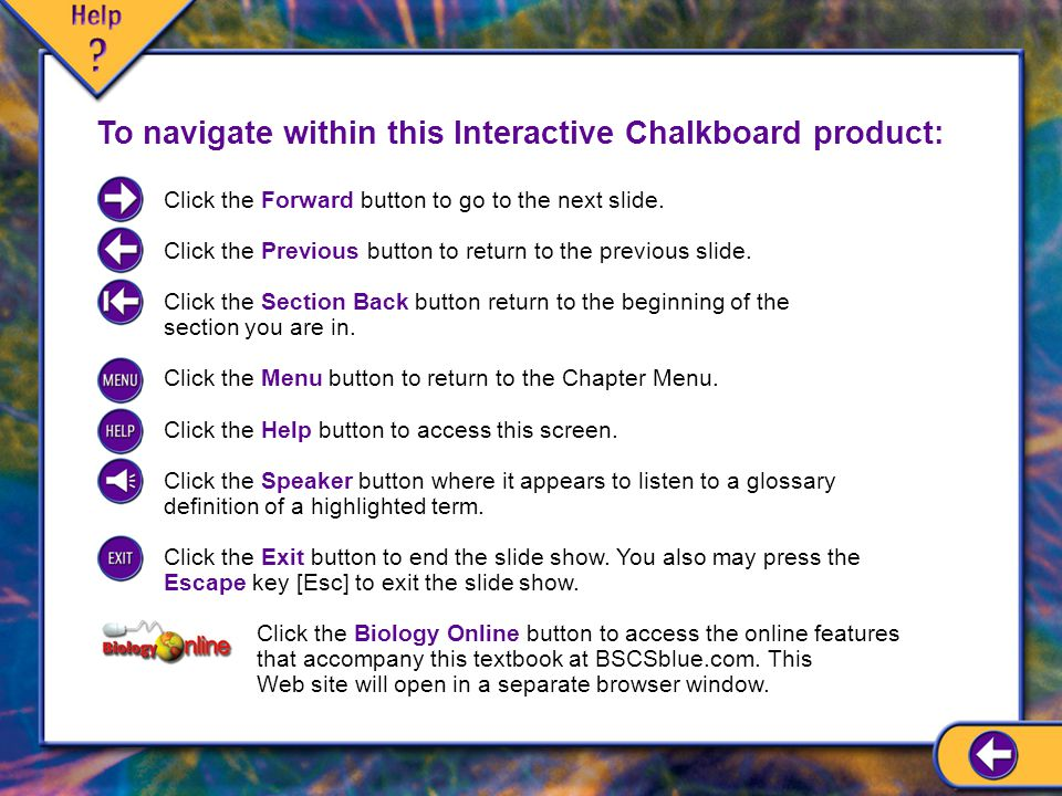 To navigate within this Interactive Chalkboard product: