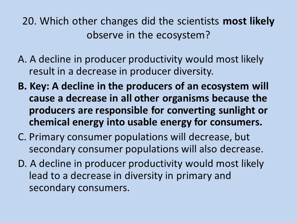 20. Which other changes did the scientists most likely observe in the ecosystem