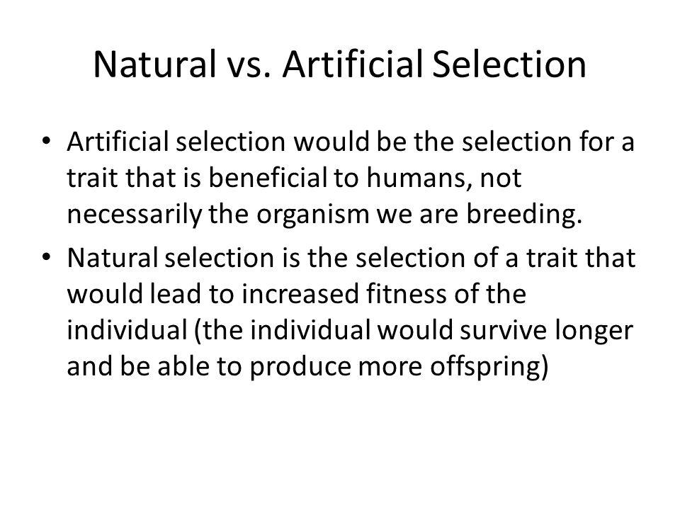 Natural vs. Artificial Selection