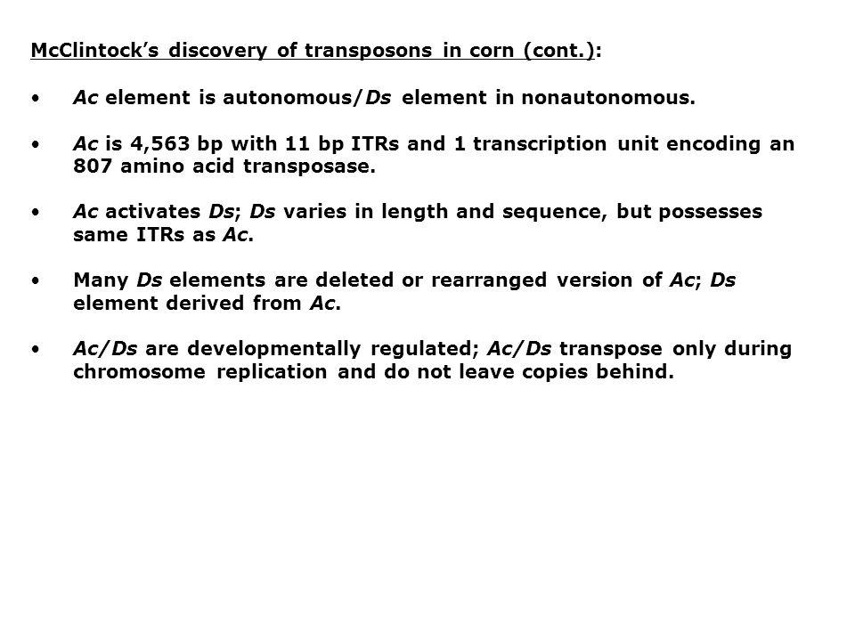 McClintock's discovery of transposons in corn (cont.):