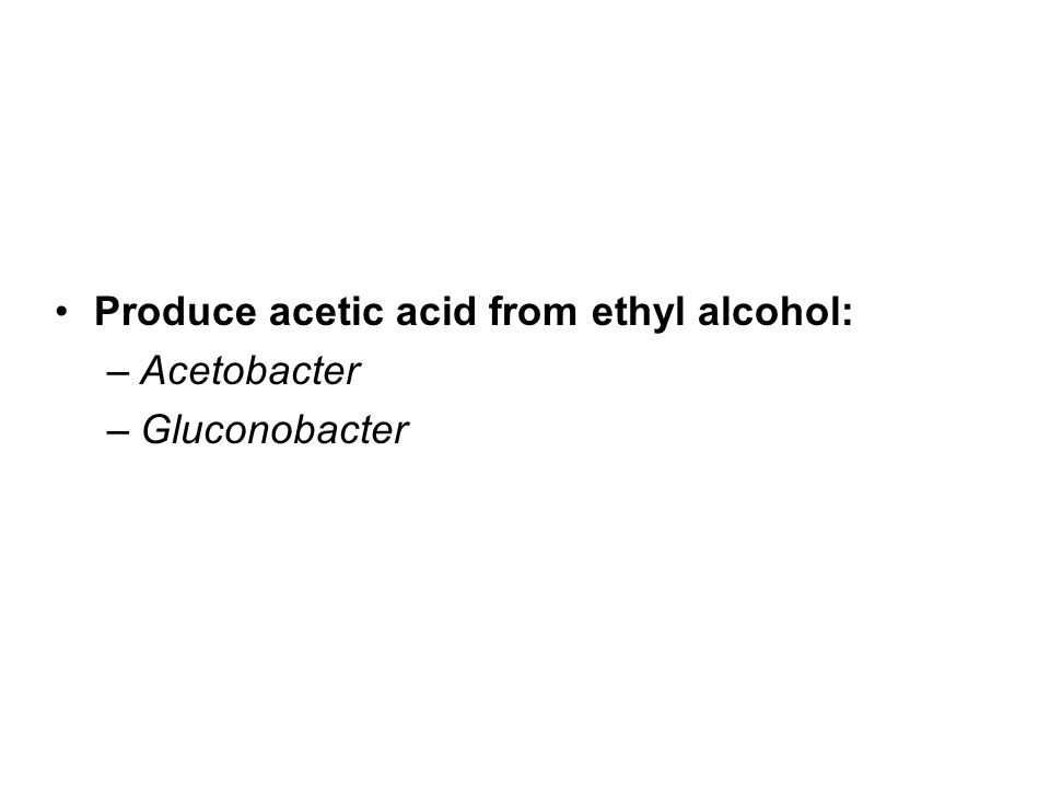 Produce acetic acid from ethyl alcohol: