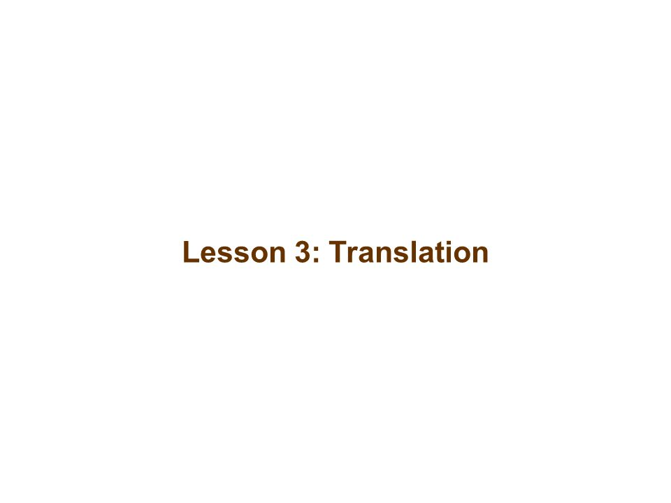 Lesson 3: Translation