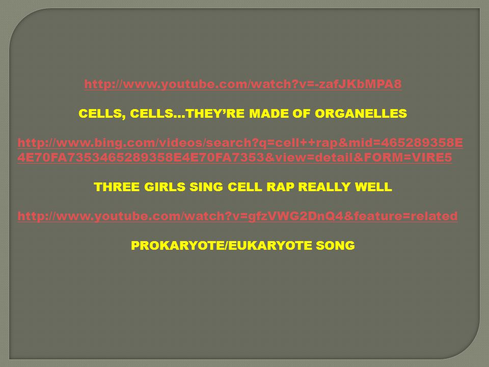 CELLS, CELLS…THEY'RE MADE OF ORGANELLES