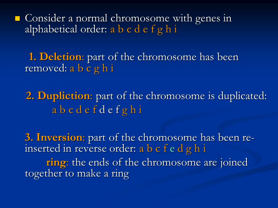 Consider a normal chromosome with genes in alphabetical order: a b c d e f g h i