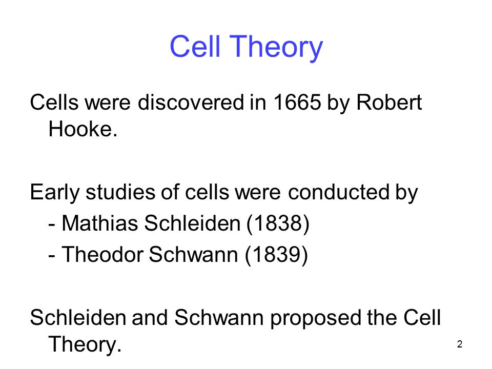 Cell Theory Cells were discovered in 1665 by Robert Hooke.