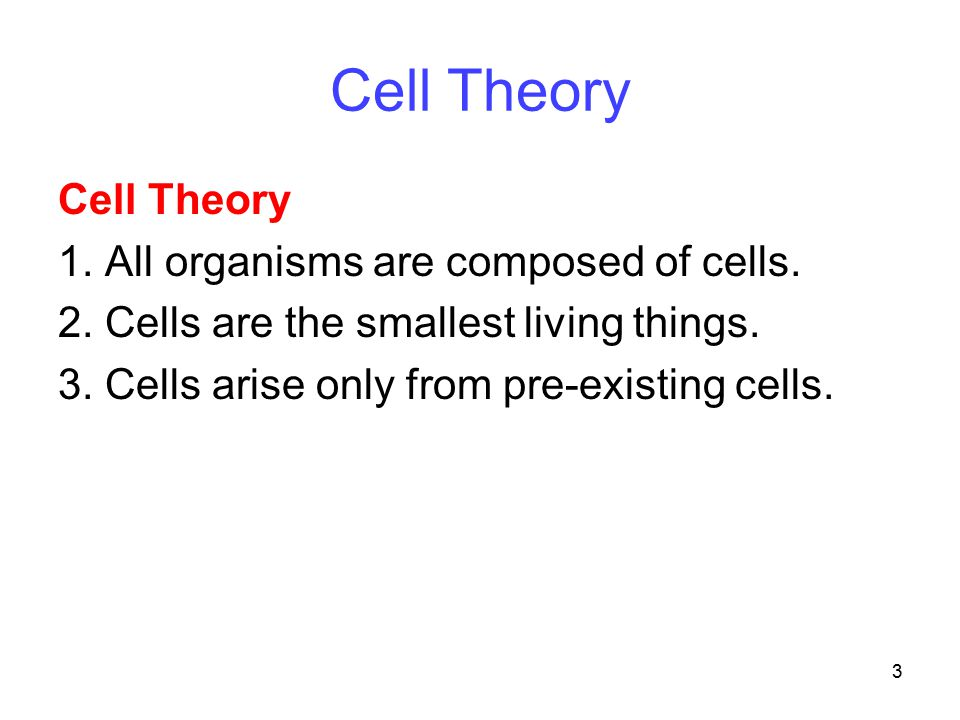 Cell Theory Cell Theory 1. All organisms are composed of cells.