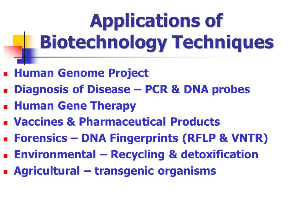 Applications of Biotechnology Techniques