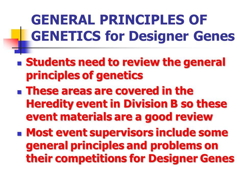 GENERAL PRINCIPLES OF GENETICS for Designer Genes