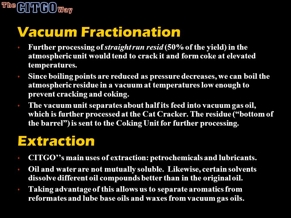 Vacuum Fractionation Extraction