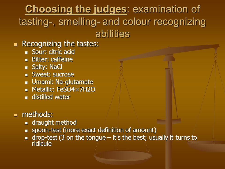 Choosing the judges: examination of tasting-, smelling- and colour recognizing abilities
